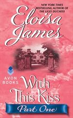 With This Kiss: Part One    Lady Grace Ryburn, the daughter of the Duke and Duchess of Ashbrook, has fallen wildly in love with Colin Barry, a dashing young lieutenant serving his country in the Royal N...