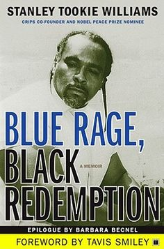 Blue Rage, Black Redemption- Stanley Tookie Williams