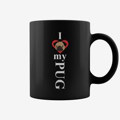 I Love my #Pug Mug, Order HERE ==> https://www.sunfrog.com/Pets/114518804-446089887.html?8273, Please tag & share with your friends who would love it, #superbowl #xmasgifts #christmasgifts