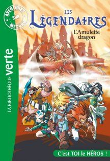 Les Légendaires - Les Légendaires - Aventures sur mesure - L'amulette dragon