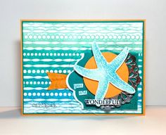 handmade card ... starfish ... luv the background ... inked embossing folder ... colors of the sea swiped over the folder before running it through the machine ...