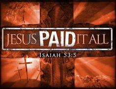 Jesus paid it all!