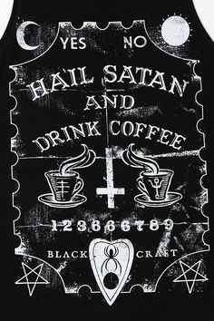 Satan would not drink decaf.
