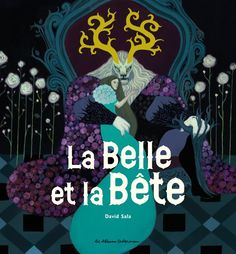 Amazon.fr - La belle et la bête - Jeanne-Marie Leprince de Beaumont, David Sala - Livres