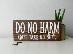 Do No Harm But Take No Shit Wooden Sign - Pagan Wall Art - Bohemian Wall Decor - Gypsy Wall Hanging - Boho Wall Decor - Funny Wood Sign