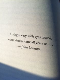 John Lennon ....brilliance Writing Quotes, Art Quotes, Tattoo Quotes, Quotes To Live By, Love Quotes, Inspirational Quotes, Words Hurt, Little Things Quotes, Quotes And Notes