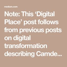 Note: This 'Digital Place' post follows from previous posts on digital transformation describing Camden's journey, digital devolution and how to scale change in digital transformation. High quality…