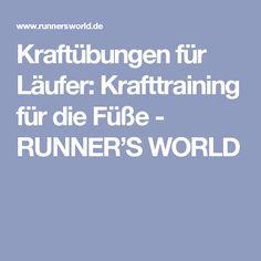 Kraftübungen für Läufer: Krafttraining für die Füße - RUNNER'S WORLD