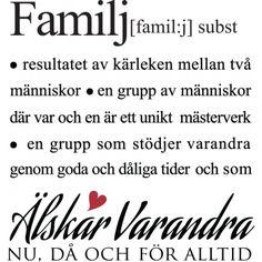 Väggord: definition Familj. resultatet av kärleken mellan två människor.