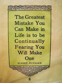 Elbert Hubbard.  Motto for my life.