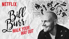 """Check out """"Bill Burr: Walk Your Way Out"""" on Netflix"""