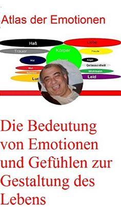 Maps of Emotions: Emotionsatlas, Dalai Lama, eine kritische Betrachtung (Emotionen,  welche Gefühl habe ich und wieviele 10)