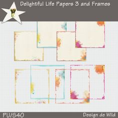 Delightful Life Papers 3 and Frames by Designs de Wild