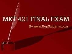 Get fully updated MKT 421 Question And Answer For Final Exam on Uopstudents. You can instantly download answers for final exam, which are prepaid by our expert tutors.