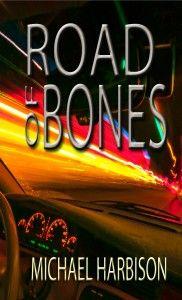 Road of Bones by Michael Harbison
