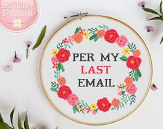 Per My Last Email Funny Cross Stitch pattern PDF Subversive cross stitch Modern xstitch chart. - Per My Last Email Funny Cross Stitch pattern PDF Subversive cross stitch Modern xstitch chart Flora - Cross Stitch Quotes, Cross Stitch Kits, Cross Stitch Charts, Cross Stitch Letters, Funny Cross Stitch Patterns, Cross Stitch Designs, Beginner Cross Stitch Patterns Free, Cross Stitch Flowers Pattern, Cross Stitching