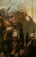 After All This Time? - A Dramione Fanfiction by GrammarPolice394