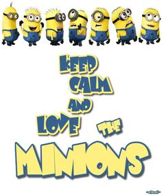 KEEP CALM AND LOVE THE MINIONS - created by eleni