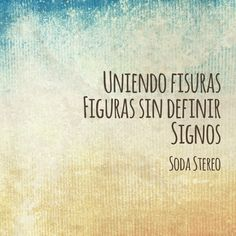 Signos (Soda Stereo) Perfect Love, My Love, Best Quotes, Love Quotes, All About Music, Film Music Books, Save My Life, Carpe Diem, Love Songs