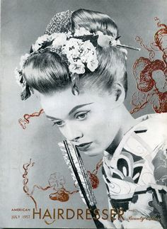 From American Hairdresser Magazine, Periodicals, published Jul/Aug/Jul 1957 & 1963. vintage hair geisha