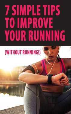 7 tips to improve your running (without running!)- they will save you from common injuries, improve efficiency, and make you stronger and healthier when running and in your overall fitness.