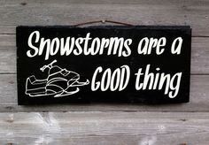 Snowmobile Snowstorms are a good thing sign by TheBarnWoodSign, $25.00