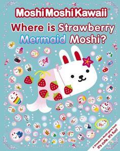 MoshiMoshiKawaii: Where Is Strawberry Mermaid Moshi? by Mind Wave Inc.,http://www.amazon.com/dp/076365650X/ref=cm_sw_r_pi_dp_9e9-sb0H5K3YHVYW