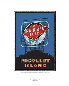 Landmark Series Nicollet Island featuring the iconic Grain Belt beer sign Minneapolis, MN by graphic artist Mark Herman. All of our art is original