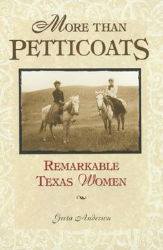 "I come from one of those ""Remarkable Texas Women""."
