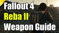 """Fallout 4 How To Get The Reba 2 Unique Weapon Easy """"Reba II Sniper Rifle"""""""