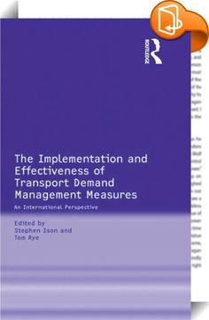 The Implementation and Effectiveness of Transport Demand Management Measures    :  Congestion and traffic-related pollution are increasingly becoming major issues in towns and cities world-wide. This book deals with carefully selected market and non-market based measures to reduce congestion, and their implementation and effectiveness in tackling the problem.  The book features a multi-authored research-based text comprising 12 individual chapters that draw upon relevant case studies. ...