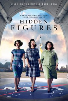 HIDDEN FIGURES MOVIE POSTER - I enjoyed this movie. This was not something that I learned about in school in the 70s.