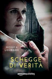 """La lettrice sulle nuvole: Recensione """"Schegge di verità"""" di Monica Lombardi"""