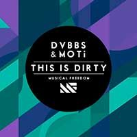 DVBBS & MOTi – This Is Dirty