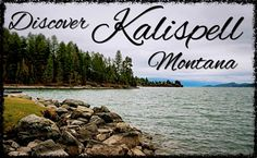 Discovering Historic Kalispell Montana - A Travel Guide