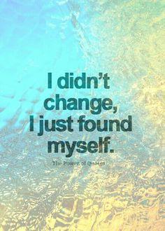 Ik veranderde niet, ik hervond mezelf.