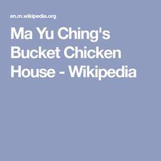 Ma Yu Ching's Bucket Chicken House - Wikipedia