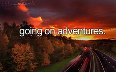 even if it's getting lost or some seemingly frustrating situation.. call it an adventure and you will feel better!