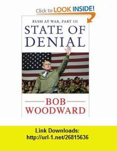 State of Denial Bush at War, Part III (9781416527695) Bob Woodward , ISBN-10: 1416527699  , ISBN-13: 978-1416527695 ,  , tutorials , pdf , ebook , torrent , downloads , rapidshare , filesonic , hotfile , megaupload , fileserve