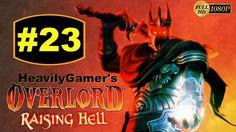 Overlord Raising Hell Gameplay Walkthrough (PC) Part 23: Heaven's Peak A...
