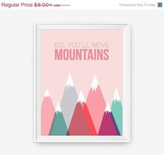 SALE 20% OFF Kid, You'll Move Mountains  - Dr. Seuss inspired - Typography Poster, Nursery Decor, Girls Room