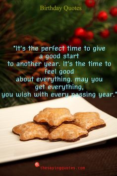 It_s the perfect time to give a good start to another year. It_s the time to feel good about everything. may you get everything, you wish with every passing year Cute Happy Birthday Quotes, Famous Author Quotes, Best Start, Wise Quotes, Feel Good, Messages, Quotes By Famous Authors, Text Posts