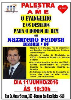 Palestra Nazareno Feitosa na AME - O Evangelho e os Desafios para o Homem de Bem - São José dos Campos-SP - http://www.agendaespiritabrasil.com.br/2016/06/01/23171/