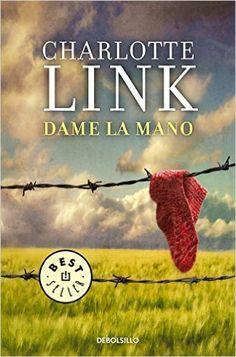 Dame La Mano (BEST SELLER): Amazon.es: CHARLOTTE LINK, VITO I GODINA ALBERT;: Libros