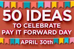 50 Ways to Pay it Forward | Random Acts of Kindness