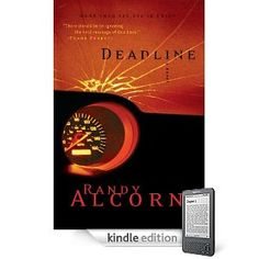 Deadline - Randy Alcorn -- I've heard lots of good stuff about this! $10.99