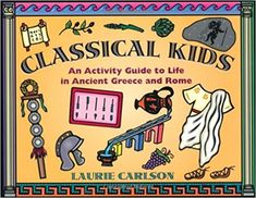 Amazon.com: Classical Kids: An Activity Guide to Life in Ancient Greece and Rome (Hands-On History) (9781556522901): Laurie Carlson: Books