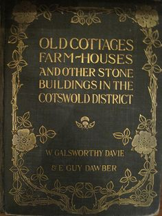 'Old Cottages, Farm Houses and Other Stone Buildings in the Cotswold District' (vintage first edition book by N. E. Antique Shows, via Flickr)