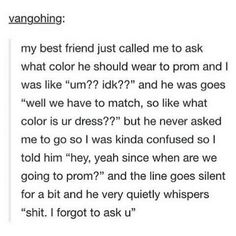 Sorry for the swear word, but seriously I would say yes if this happened lol Funny Tumblr Stories, Tumblr Funny, Funny Cute, Hilarious, Cute Prom Proposals, Funny Prom, Back Home, Funny Posts, I Laughed