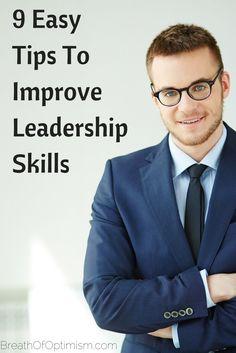 Are you a natural-born leader? Are you someone who can guide, instruct and motivate others to follow them, without even thinking about it? If not, don't lose hope. http://www.breathofoptimism.com/9-easy-tips-how-to-improve-leadership-skills/
